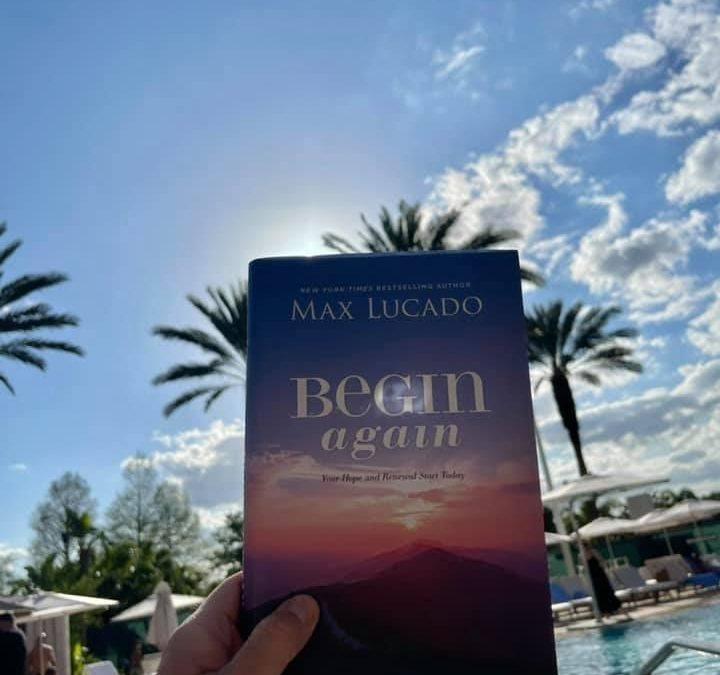 Begin Again – Max Lucado