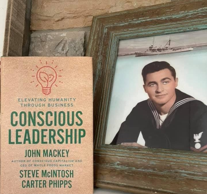 Conscious Leadership: Elevating Humanity through Business – John Mackey, Steve McIntosh, Carter Phipps