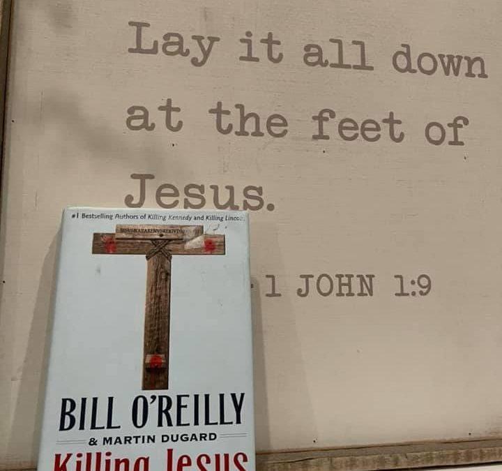 Killing Jesus: A History – Bill O'Reilly & Martin Dugard